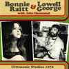 Ultrasonic Studios 1972 / Bonnie Raitt & Lowell George with John Hammond