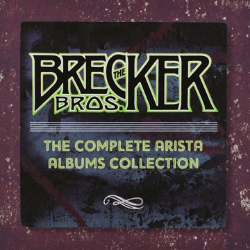 The Cmplete Arista Albums Collection / Brecker Brothers
