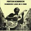 Somebody Loan Me A Dime / Fenton Robinson