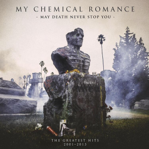 MY CHEMICAL ROMANCE『May Death Never Stop You』