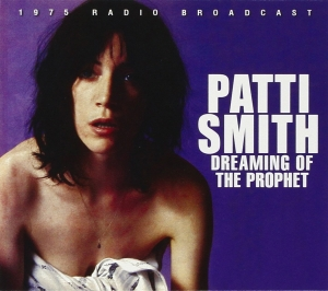 Patti Smith『Dreaming Of The Prophet』
