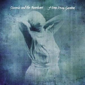 Siouxsie and the BANSHEES『Hong Kong Garden』