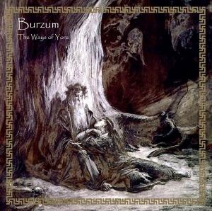 BURZUM『The Ways Of Yore』