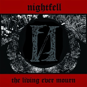 NIGHTFELL『The Living Ever Mourn』