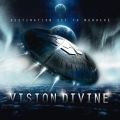 Vision Divine / Destination Set To Nowhere
