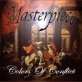 Masterpiece / Colors Of Conflict