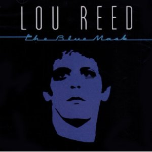 LOU REED「THE BLUE MASK」