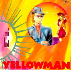 YELLOWMAN「MI HOT」