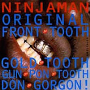 NINJAMAN「ORIGINAL FRONT TOOTH GOLD TOOTH DON GORDON」