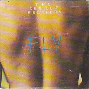 THE NEVILLE BROTHERS「FLY LIKE AN EAGLE」