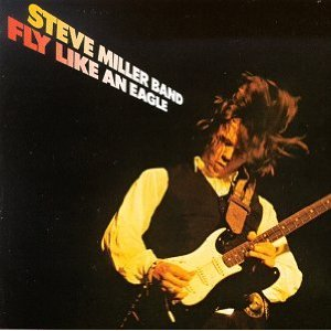 THE STEVE MILLER BAND「FLY LIKE AN EAGLE」