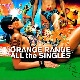 ORANGE RANGE「ALL THE SINGLES」