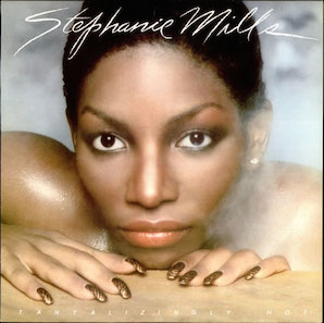 STEPHANIE MILLS「TANTALIZINGLY HOT !」