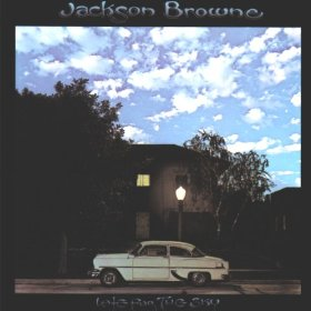 JACKSON BROWNE「LATE FOR THE SKY」