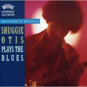 Shuggies Boogie Shuggie Otis Plays The Blues