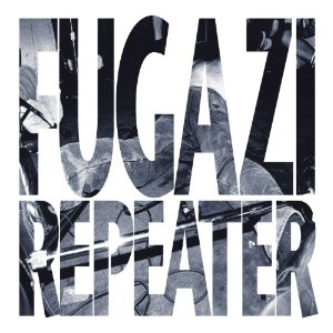 FUGAZI「REPEATER + 3SONGS」