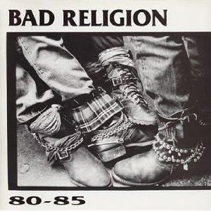 BAD RELIGIONS「80-85」
